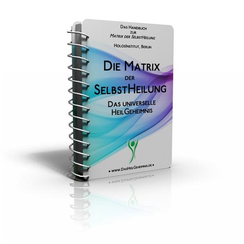 """Die Matrix der SelbstHeilung - SpezialEdition """"Diagnose Krebs"""""""